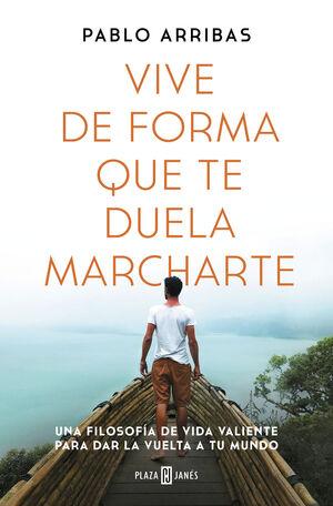 VIVE DE FORMA QUE TE DUELA MARCHARTE - UNA FILOSOF