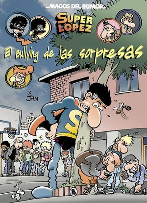 MAGOS DEL HUMOR 202 - SUPERLOPEZ - EL BULLYING DE
