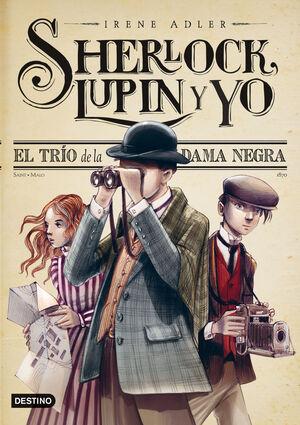SHERLOCK, LUPIN Y YO 1 - EL TRIO DE LA DAMA NEGRA