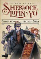 SHERLOCK, LUPIN Y YO 2 - ULTIMO ACTO EN EL TEATRO