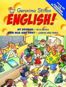 GERONIMO STILTON ENGLISH! 2 : EN LA ESCUELA = AT THE SCHOOL  ¿CUÁNTOS AÑOS TIENES? = HOW OLD ARE YOU