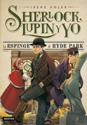 SHERLOCK, LUPIN Y YO 8 - LA ESFINGE DE HYDE PARK