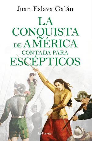 CONQUISTA AMERICA CONTADA PARA ESCEPTICO