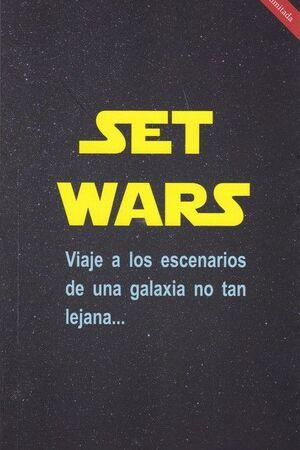 SET WARS.VIAJE A LOS ESCENARIOS DE UNA GALAXIA NO