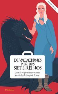 (VOL.2) DE VACACIONES POR LOS SIETE REINOS