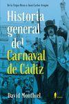 HISTORIA GENERAL DEL CARNAVAL DE CADIZ - DE LAS VI