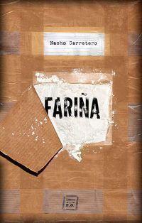 FARIÑA : HISTORIA E INDISCRECIONES DEL NARCOTRÁFICO EN GALICIA
