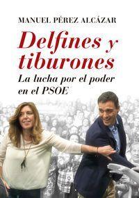 DELFINES Y TIBURONES : LA LUCHA POR EL PODER EN EL PSOE