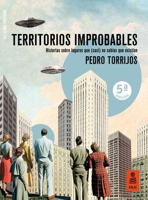 TERRITORIOS IMPROBABLES - HISTORIAS SOBRE LUGARES