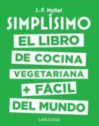 SIMPLÍSIMO. EL LIBRO DE COCINA VEGETARIANA + FÁCIL