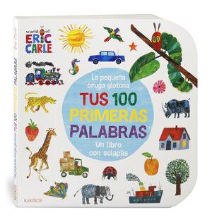 LA PEQUE¥A ORUGA GLOTONA TUS 100 PRIMERAS PALABRAS