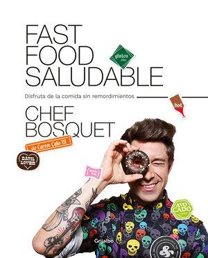 FAST FOOD SALUDABLE - DISFRUTA DE LA COMIDA SIN RE