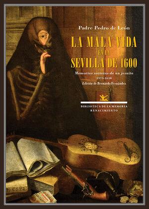 MALA VIDA EN LA SEVILLA DE 1600, LA - MEMORIAS SEC
