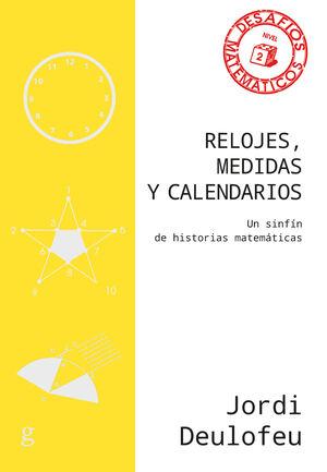 RELOJES, MEDIDAS Y CALENDARIOS - UN SINFIN DE HIST