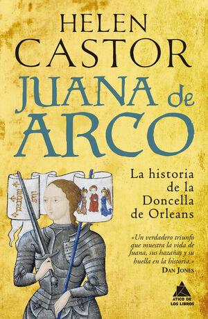 JUANA DE ARCO - LA HISTORIA DE LA DONCELLA DE ORLE