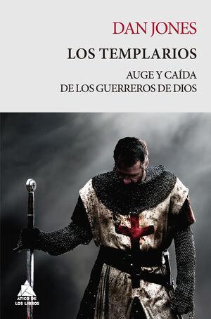 TEMPLARIOS, LOS - AUGE Y CAIDA DE LOS GUERREROS DE