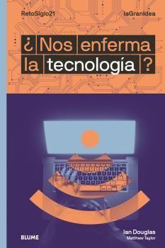LAGRANIDEA NOS ENFERMA LA TECNOLOGÍA