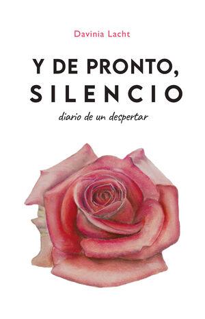 Y DE PRONTO,SILENCIO.DIARIO DE UN DESPERTAR