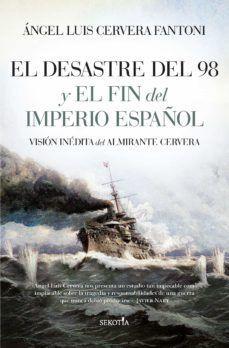 EL DESASTRE DEL 98 Y EL FIN DEL IMPERIO ESPA¥OL