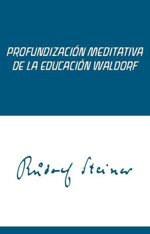 PROFUNDIZACION MEDITATIVA DE LA EDUC. WALDORF