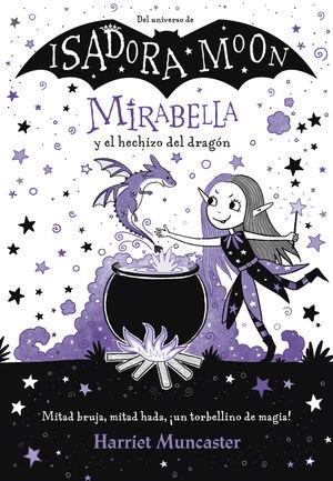 MIRABELLA Y EL HECHIZO DEL DRAGON (MIRABELLA 1)