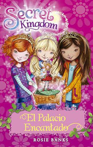 SECRET KINGDOM 1. EL PALACIO ENCANTADO
