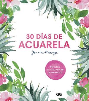 30 DIAS DE ACUARELA. UN CURSO DE ACUARELA EN 30 PR