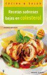RECETAS SABROSAS BAJAS EN COLESTEROL (COCINA & SAL
