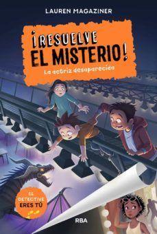RESUELVE EL MISTERIO! 2 - LA ACTRIZ DESAPARECIDA