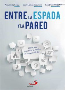 ENTRE LA ESPADA Y LA PARED - CLAVES PARA COMUNICAR