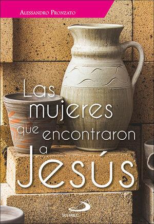 MUJERES QUE ENCONTRARON A JESUS, LAS