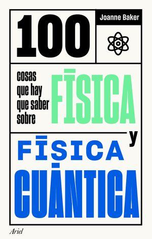 100 COSAS QUE HAY QUE SABER SOBRE FÍSICA Y FÍSICA