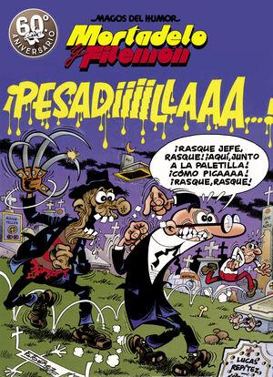 MAGOS DEL HUMOR 58 - MORTADELO Y FILEMON - PESADIL
