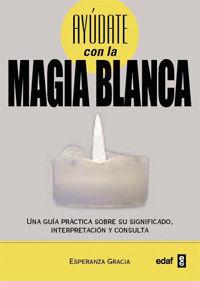 AYUDATE CON LA MAGIA BLANCA