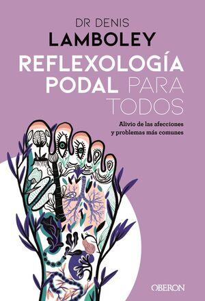 REFLEXOLOGIA PODAL PARA TODOS - METODOS PASO A PAS