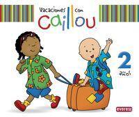 VACACIONES CON CAILLOU, 2 AÑOS