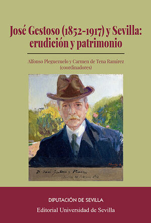 JOSE GESTOSO (1852-1917) SEVILLA : ERUDICION Y PAT