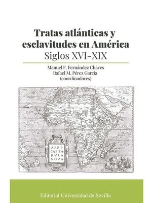 TRATAS ATLANTICAS Y ESCLAVITUDES EN AMERICA