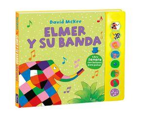 ELMER Y SU BANDA (ELMER - LIBRO DE SONIDOS)