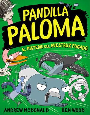PANDILLA PALOMA 2 - EL MISTERIO DEL AVESTRUZ FUGAD