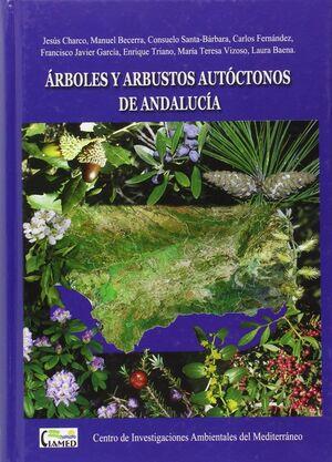 ARBOLES Y ARBUSTOS AUTOCTONOS DE ANDALUCIA