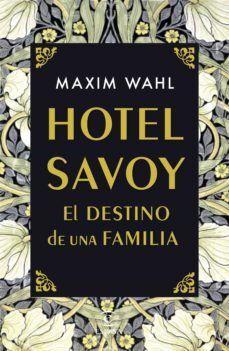 HOTEL SAVOY - EL DESTINO DE UNA FAMILIA