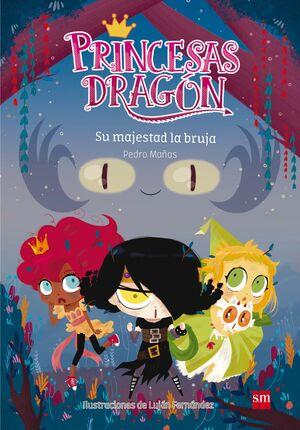 PRINCESAS DRAGON 03 SU MAJESTAD LA BRUJA.SM.