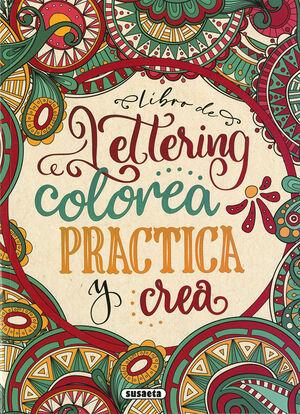 LIBRO DE LETTERING. COLOREA , PRACTICA Y CREA