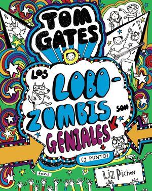 TOM GATES 11. LOS LOBOZOMBIS SON GENIALES Y PUNTO