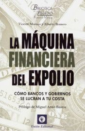 LA MÁQUINA FINANCIERA DEL EXPOLIO
