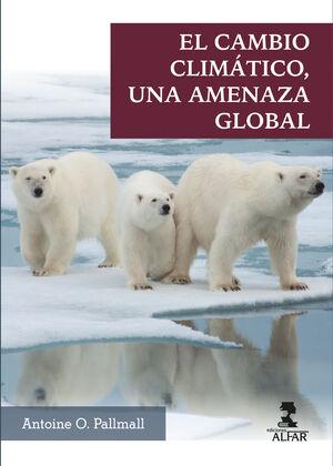 EL CAMBIO CLIMATICO, UNA AMENAZA GLOBAL