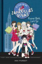 CLUB DE LAS ZAPATILLAS ROJAS 10 - NUEVA YORK, LET'