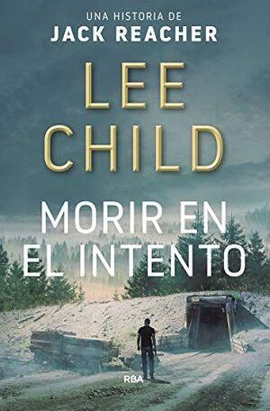 MORIR EN EL INTENTO / DIE TRYING