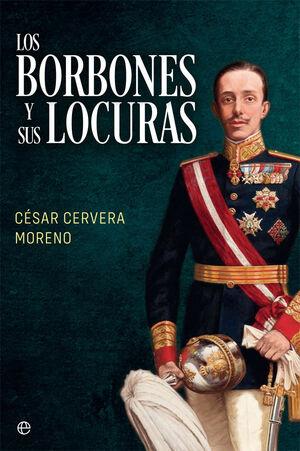 BORBONES Y SUS LOCURAS, LOS